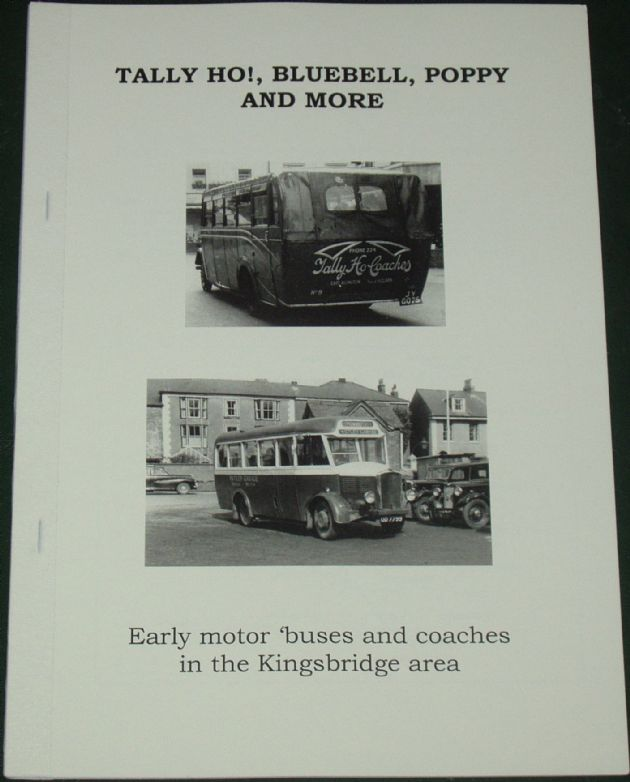 Tally Ho! Bluebell, Poppy and More - Early Motor Buses and Coaches in the Kingsbridge Area, by Roger Grimley